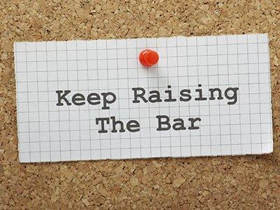 Keep Raising the Bar